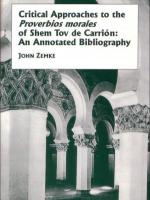 Critical Approaches to the Proverbios morales of Shem Tov de Carrion: An Annotated Bibliography